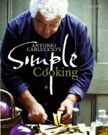 Antonio Carluccio's Simple Cooking, Hardback Book