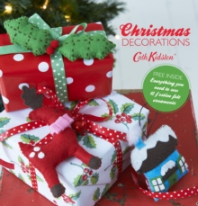 Make Your Own Christmas Decorations : Everything You Need to Sew 12 Festive Felt Ornaments, Paperback Book