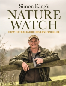 Naturewatch : How to Track and Observe Wildlife, Hardback Book