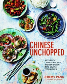 Chinese Unchopped : An Introduction to Chinese Cooking, Hardback Book