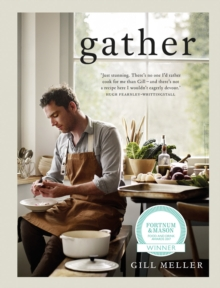 Gather : Simple, Seasonal Recipes from Gill Meller, Head Chef at River Cottage, Hardback Book