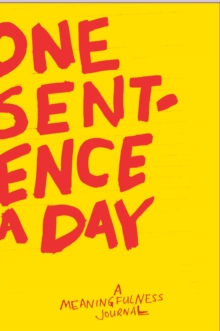 One Sentence a Day : A meaningfulness journal, Paperback Book