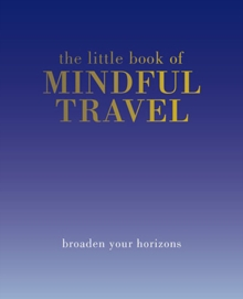 The  Little Book of Mindful Travel, Hardback Book