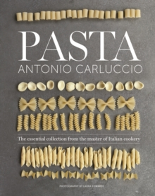 Pasta : The essential new collection from the master of Italian cookery, Hardback Book
