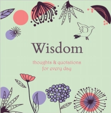 Wisdom : Thoughts and Quotations for Every Day, Hardback Book