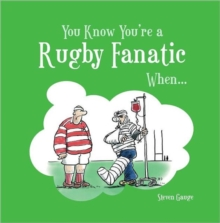 You Know You're a Rugby Fanatic When..., Hardback Book