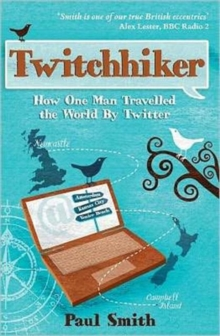 Twitchhiker : How One Man Travelled the World by Twitter, Paperback Book