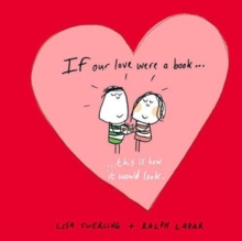 If Our Love Were a Book... : This is How it Would Look, Hardback Book