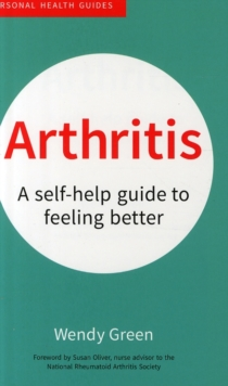 Arthritis : A Self-Help Guide to Feeling Better, Paperback Book