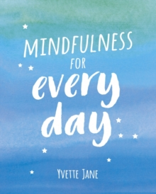 Mindfulness for Every Day, Hardback Book