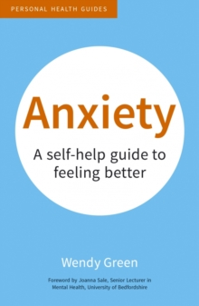 Anxiety : A Self-Help Guide to Feeling Better, Paperback Book