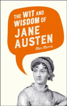 The Wit and Wisdom of Jane Austen, Hardback Book