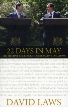 22 Days in May : The Birth of the Lib Dem-Conservative Coalition, Paperback Book