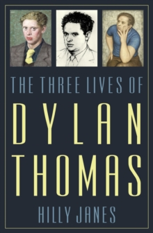 The Three Lives of Dylan Thomas, Hardback Book