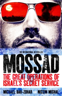 Mossad : The Great Operations of Israel's Secret Service, Paperback Book