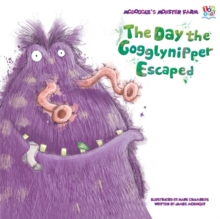 The Day the Gogglynipper Escaped, Paperback Book