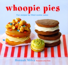 Whoopie Pies : Fun Recipes for Filled Cookie Cakes, Hardback Book