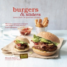 Burgers & Sliders : 30 Classic and Gourmet Recipes for the Original Fast Food, Hardback Book