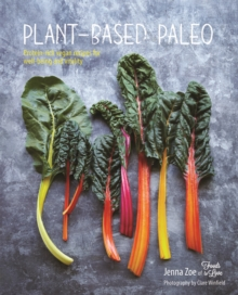 Plant-Based Paleo : Protein-Rich Vegan Recipes for Well-Being and Vitality, Hardback Book