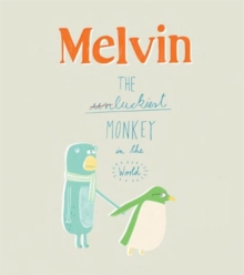 Melvin the Luckiest Monkey in the World, Hardback Book