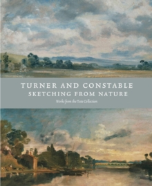 Turner and Constable : Sketching from Nature, Hardback Book
