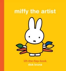 Miffy the Artist : Lift the Flap Book, Hardback Book