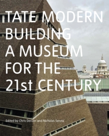 Tate Modern: Building a Museum for the 21st Century, Paperback Book
