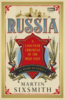 Russia : A 1,000-Year Chronicle of the Wild East, Hardback Book