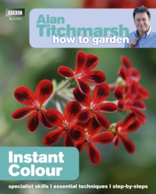 Alan Titchmarsh How to Garden : Instant Colour, Paperback Book