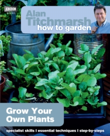 Alan Titchmarsh How to Garden: Grow Your Own Plants, Paperback Book