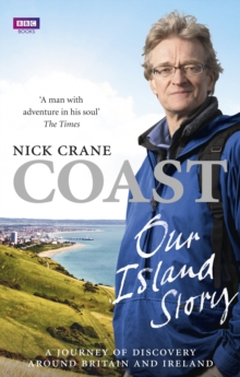 Coast: Our Island Story : A Journey of Discovery Around Britain's Coastline, Paperback Book