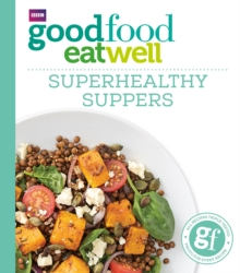 Good Food: Superhealthy Suppers, Paperback Book