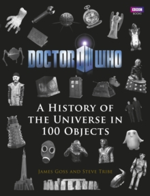 Doctor Who : A History of the Universe in 100 Objects, Hardback Book