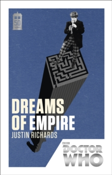 Doctor Who: Dreams of Empire : 50th Anniversary Edition, Paperback Book