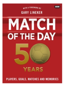 Match of the Day: 50 Years of Football, Hardback Book