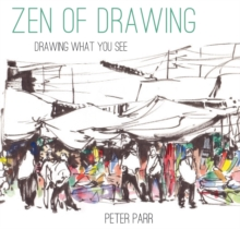 Zen of Drawing: How to Draw What You See, Hardback Book