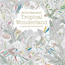 Millie Marotta's Tropical Wonderland: A Colouring Book Adventure, Paperback Book