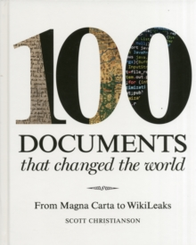 100 Documents that Changed the World: From Magna Carta to Wikileaks, Hardback Book