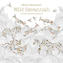 Millie Marotta's Wild Savannah: A Colouring Book Adventure, Paperback Book