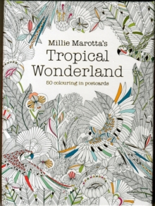 Millie Marotta's Tropical Wonderland Postcard Box: 50 Beautiful Cards for Colouring In, Undefined Book