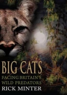 Big Cats : Facing Britain's Wild Predators, Paperback Book