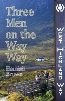 Three Men on the Way Way : A Story of Walking the West Highland Way, Paperback Book