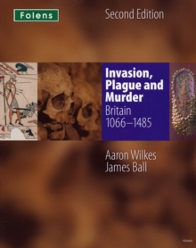 KS3 History by Aaron Wilkes: Invasion, Plague & Murder Student Book (1066-1485), Paperback Book