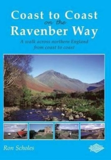 Coast to Coast on the Ravenber Way : A Walk Across Northern England from Coast to Coast, Paperback Book