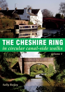 The Cheshire Ring : A 100-Mile Walk in and Around the City In Circular Canal-Side Walks 1, Paperback Book
