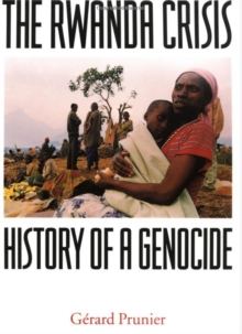 The Rwanda Crisis : History of a Genocide, Paperback Book
