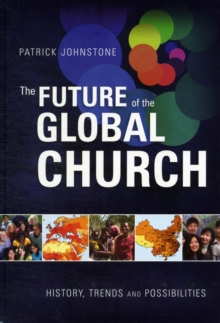 The Future of the Global Church : History, Trends and Possibilities, Hardback Book