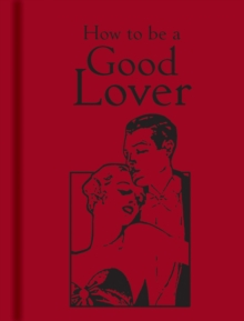 How to be a Good Lover, Hardback Book