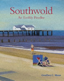 Southwold : An Earthly Paradise, Hardback Book