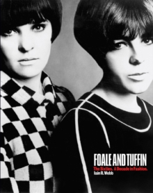 Foale and Tuffin : The Sixties. A Decade in Fashion, Paperback Book